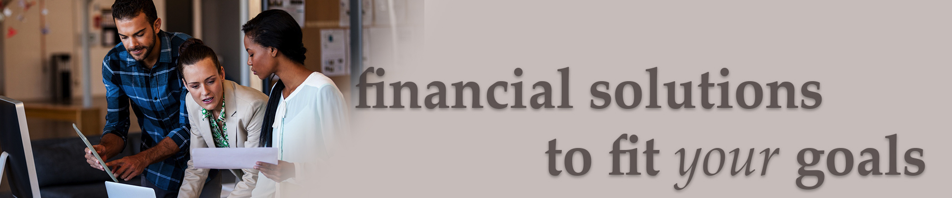 Financial solutions to fit your goals