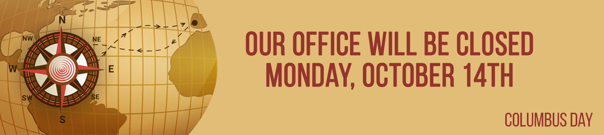 Our office will be closed on MOnday, October 14th